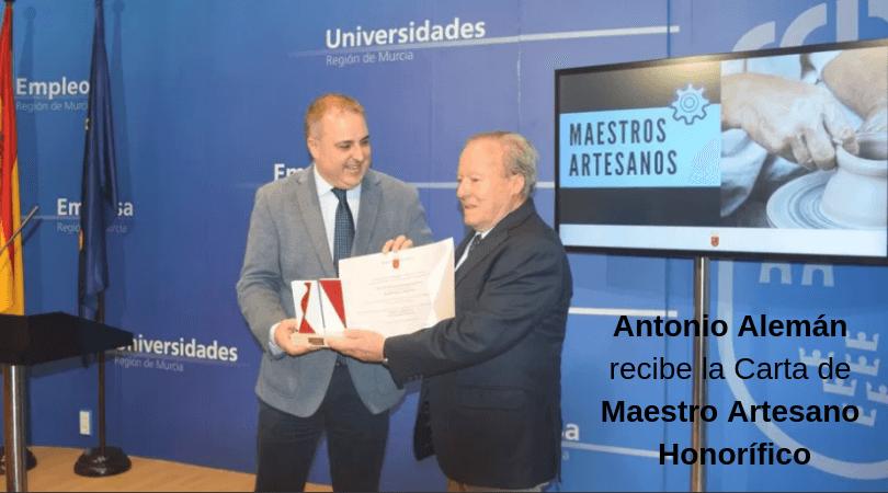 Antonio Alemán recibe la Carta de Maestro Artesano Honorífico